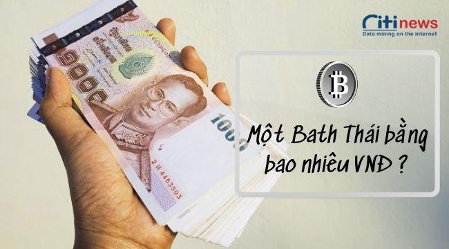 1 đồng Thái bằng bao nhiêu tiền Việt Nam