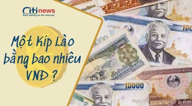 1 kip lào bằng bao nhiêu tiền việt nam