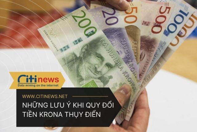 Một số lưu ý khi quy đổi tiền Krona Thụy Điển
