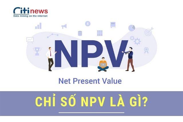 Chỉ số tài chính NPV là gì?
