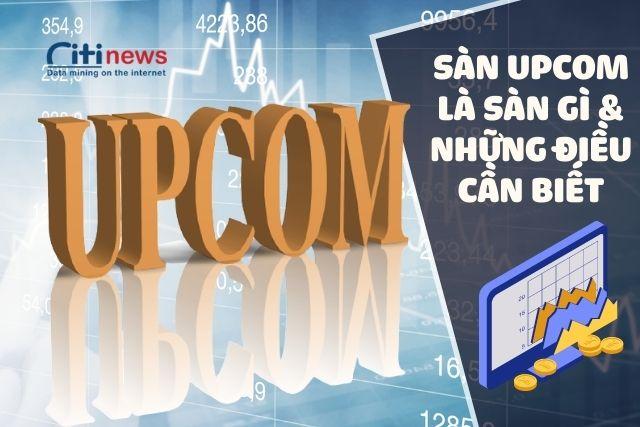Những điều cần biết về sàn chứng khoán Upcom
