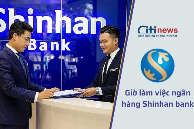Giờ làm việc của ngân hàng Shinhan Bank