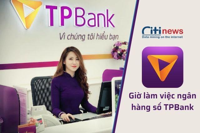 Giờ làm việc của ngân hàng TPBank
