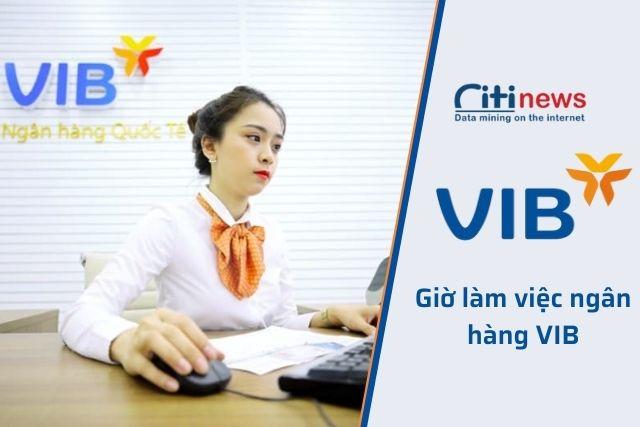 Giờ làm việc của ngân hàng VIB