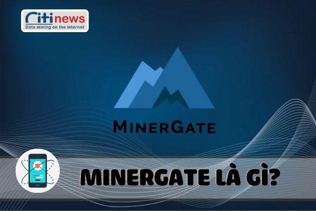 Tìm hiểu phần mềm Minergate là gì?