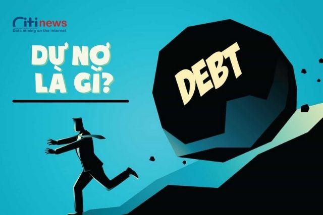 Dư nợ là gì & những khái niệm liên quan